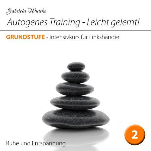 Autogenes Training-Leicht gelernt! (Intensivkurs für Linkshänder-Vol.2)