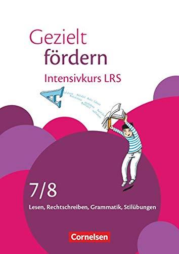 Gezielt fördern - Lern- und Übungshefte Deutsch - 7./8. Schuljahr: Intensivkurs LRS - Lesen, Rechtschreiben, Grammatik - Arbeitsheft