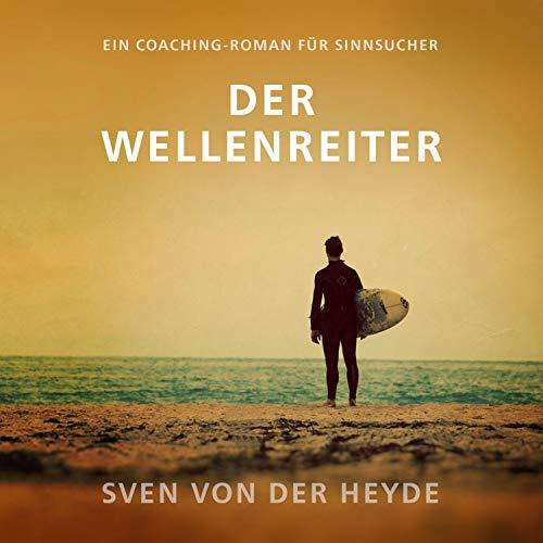 Der Wellenreiter. Ein Coaching-Roman für Sinnsucher