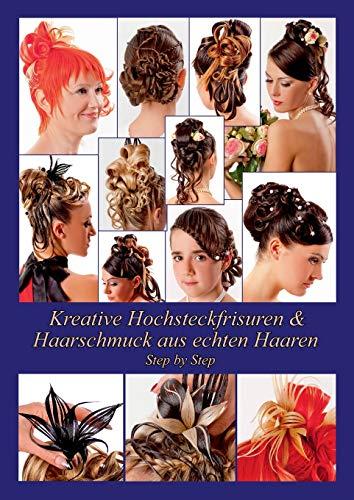 Kreative Hochsteckfrisuren & Haarschmuck aus echten Haaren Step by Step