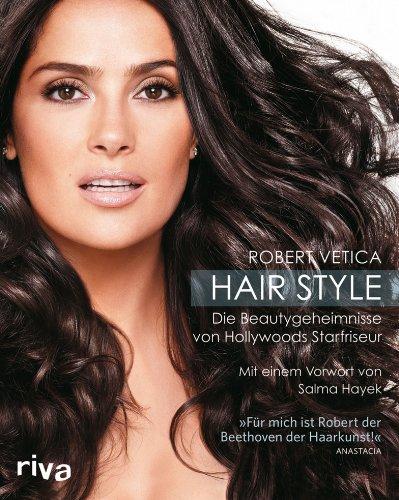Hair Style: Die Beautygeheimnisse von Hollywoods Starfriseur