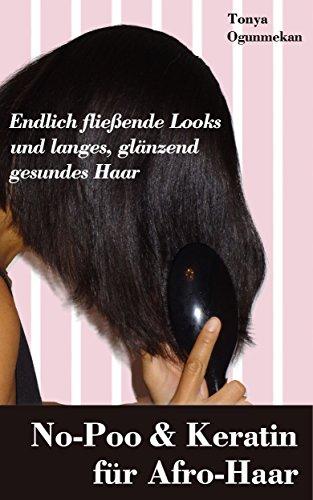 No-Poo und Keratin für Afro-Haar: Endlich fließende Looks und langes, glänzend gesundes Haar!