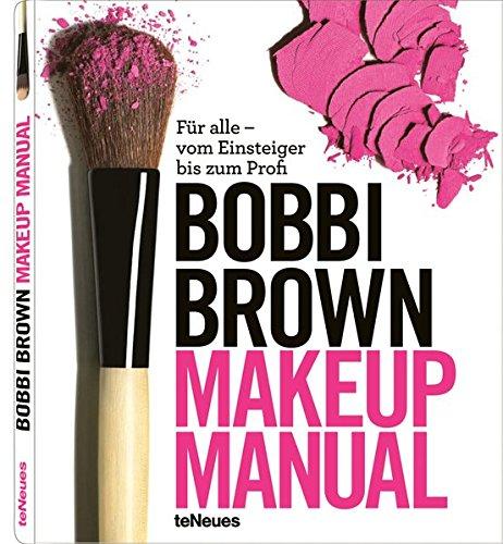 Makeup Manual: Für alle - vom Einsteiger bis zum Profi