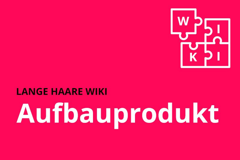 lange haare wiki Aufbauprodukt