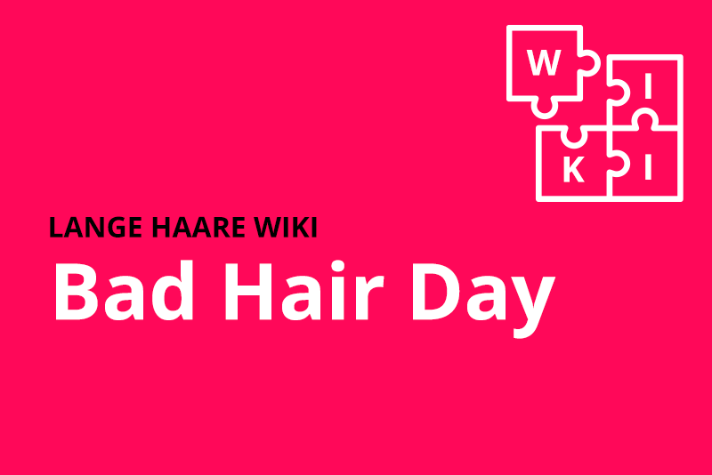 lange haare wiki Bad Hair Day