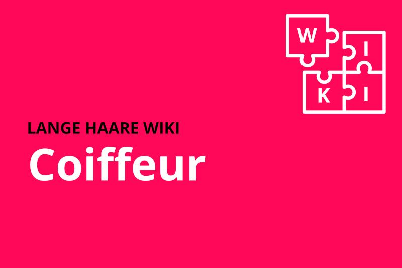 lange haare wiki Coiffeur