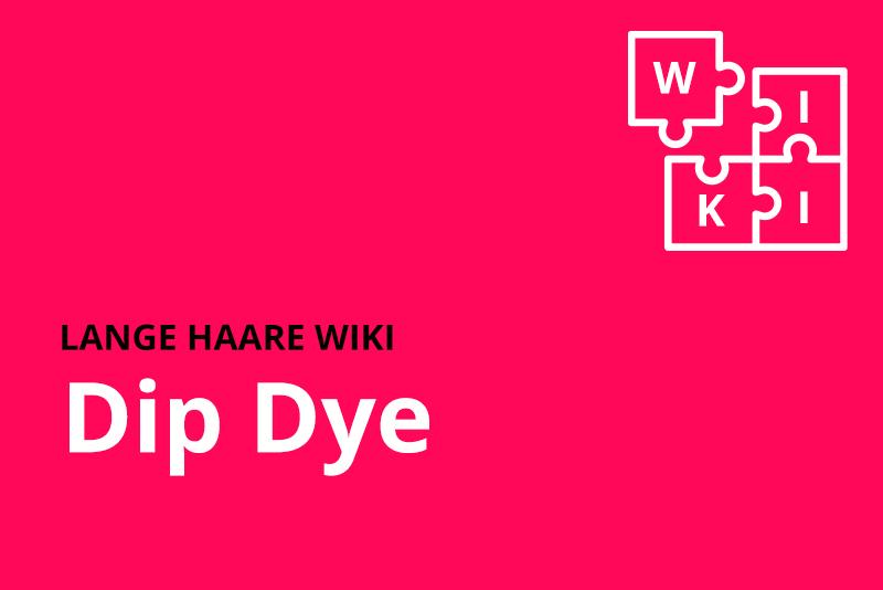 lange haare wiki Dip Dye
