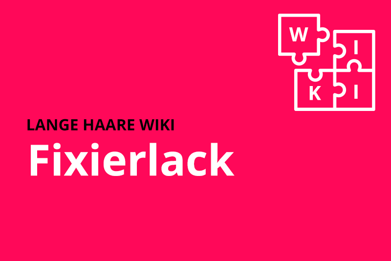 lange haare wiki Fixierlack