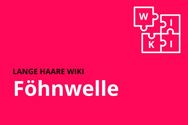 lange haare wiki Foehnwelle