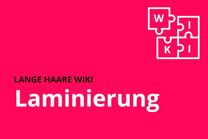 lange haare wiki Laminierung