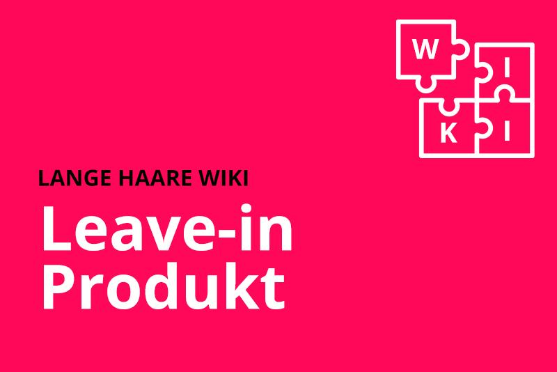 lange haare wiki Leave in Produkt