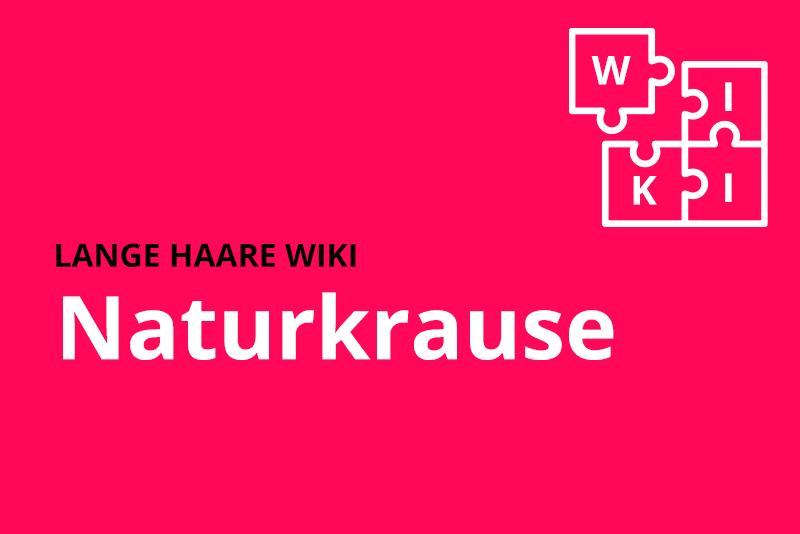 lange haare wiki Naturkrause