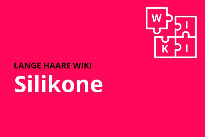 lange haare wiki Silikone