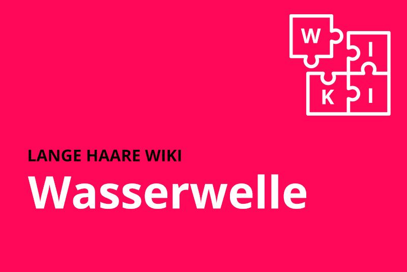 lange haare wiki Wasserwelle