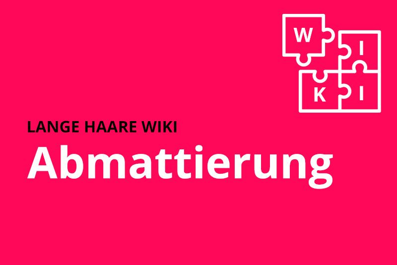 lange haare wiki abmattierung
