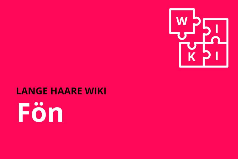 lange haare wiki foen