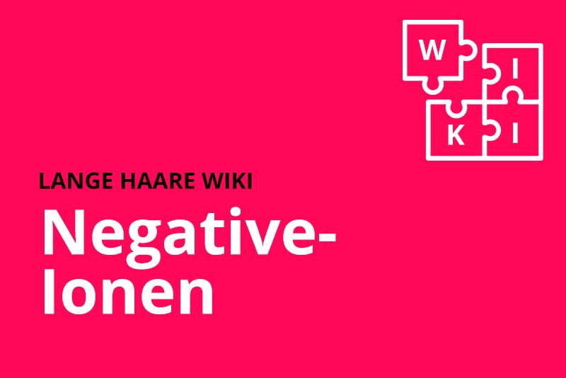 lange haare wiki negative ionen