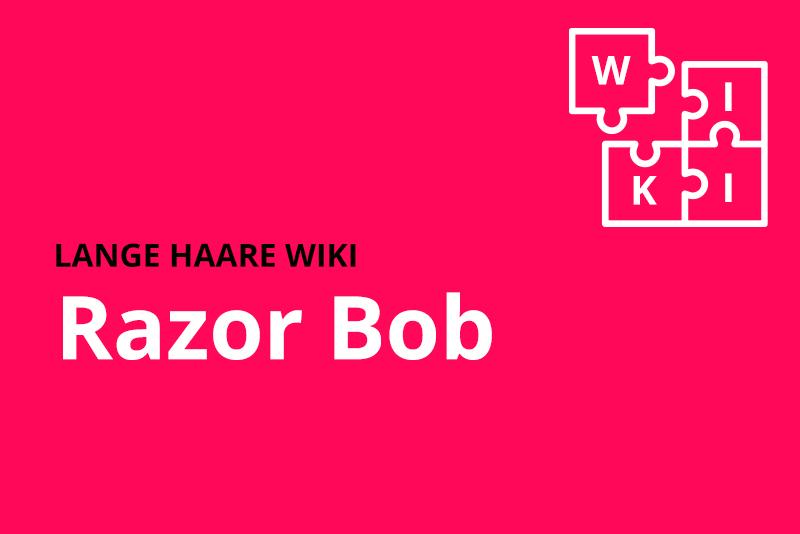 lange haare wiki razor bob